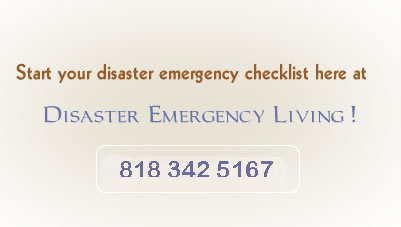 Start your disaster emergency checklist here at Disaster Emergency Living!  800 862 4345
